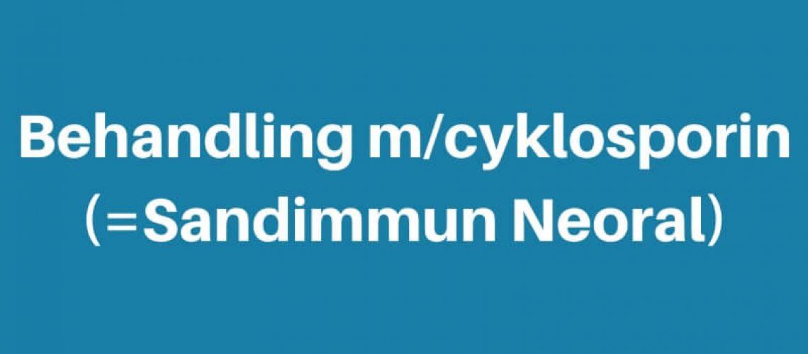Behandling cyklosporin
